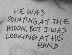 He was pointing to the moon but I was looking at his hand
