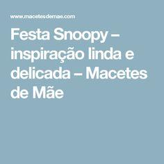 Festa Snoopy – inspiração linda e delicada – Macetes de Mãe