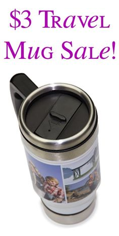 $3 Custom Travel Mug Sale! {+s/h} ~ these make the BEST personalized gifts... use your favorite photos!
