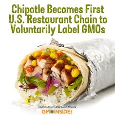 Chipotle Becomes First U.S. Restaurant Chain To Voluntarily Label GMOs! http://gmoinside.org/news/chipotle-becomes-first-us-restaurant-chain-to-voluntarily-label-gmos/
