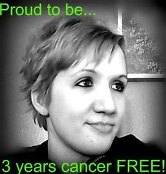 I am proud to be 3 years cancer FREE!!