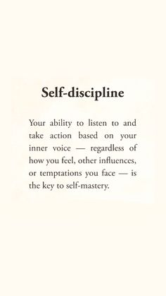 Your ability to listen to and take action based on your inner voice - regardless of how you feel, other influences, or temptations you face - is the key to self-mastery Great Quotes, Quotes To Live By, Me Quotes, Inspirational Quotes, Quotes About Self Love, Focus Quotes, Daily Motivational Quotes, Discipline Quotes, Self Discipline