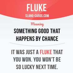 """""""Fluke"""" means something good that happens by chance. Example: It was just a fluke that you won, you won't be so lucky next time. Learning English can be fun! Visit our website: learzing.com #slang #saying #sayings #phrase #phrases #expression #expressions #english #englishlanguage #learnenglish #studyenglish #language #vocabulary #dictionary #grammar #efl #esl #tesl #tefl #toefl #ielts #toeic #englishlearning #funenglish #easyenglish #fluke #good #somethinggood"""