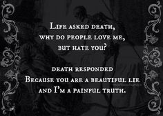 You're a beautiful lie and I'm a painful truth