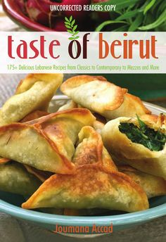 Taste of Beirut by Joumana Accad  175+ Delicious Lebanese Recipes from Classics to Contemporary to Mezzes and More  Uncorrected Readers' Copy