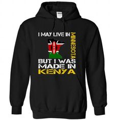 I May Live in Minnesota But I Was Made in Kenya #hoodie #fashion