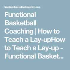 Functional Basketball Coaching | How to Teach a Lay-upHow to Teach a Lay-up - Functional Basketball Coaching