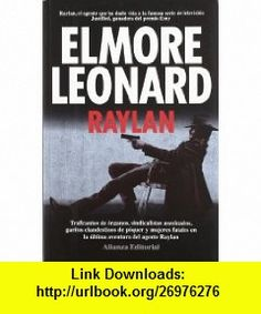 Raylan (9788420608785) Elmore Leonard , ISBN-10: 8420608785  , ISBN-13: 978-8420608785 ,  , tutorials , pdf , ebook , torrent , downloads , rapidshare , filesonic , hotfile , megaupload , fileserve