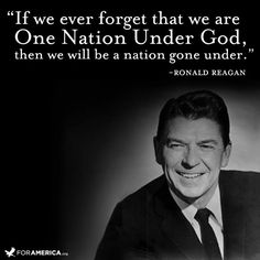 """Ronald Reagan Quote about God - """"If we ever forget that we are One Nation Under God, then we will be a nation gone under."""" -Ronald Reagan Happy of July! Great Quotes, Quotes To Live By, Me Quotes, Inspirational Quotes, Qoutes, Famous Quotes, July Quotes, Quotes Images, Random Quotes"""