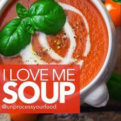 I Love Me Soup - Unprocess Your Food