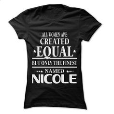 Woman Are Name NICOLE - 0399 Cool Name Shirt ! - #creative tshirt #sweater blanket. I WANT THIS => https://www.sunfrog.com/LifeStyle/Woman-Are-Name-NICOLE--0399-Cool-Name-Shirt-.html?68278