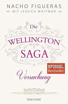 """Rezension zum Buch """"Die Wellington Saga - Versuchung"""" von Nacho Figueras   Glamouröse Partys, edle Pferde und heiße Nächte unterm Sternenhimmel – hier liegt der Schlüssel zum Glück ..  #Rezension #RezensionSvenja #WellingtonSaga #Erotik #Liebe #Luxus  Eure Svenja"""