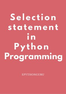 Selection statement in Python Python Programming Books, Learn Programming, Programming Languages, Computer Programming, Computer Science, While Loop, Complex Numbers, Programming Tutorial, Deep Learning