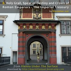 Holy Grail, Spear of Destiny and Crown of Roman Emperors - The Imperial Treasury, by Maximilian Just Beautiful Castles, Beautiful Gardens, Vienna Map, Roman Emperor, Crowns, Walks, Destiny, Numbers, Track