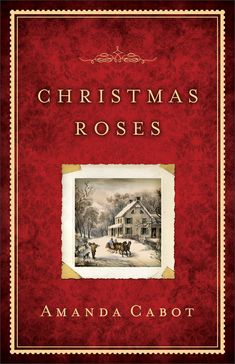 Amanda Cabot - Christmas Roses / http://www.goodreads.com/book/show/13578365-christmas-roses?from_search=true&search_version=service_impr