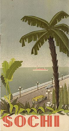 "Sochi is the site for the the upcoming 2014 Winter Olympics   Travel brochure ""Sochi,"" 1937. Published by Intourist. USSR"