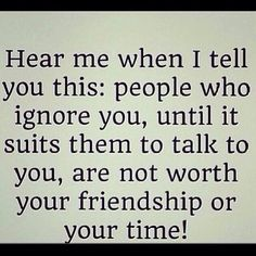 - About Quotes : Thoughts for the Day & Inspirational Words of Wisdom True Quotes, Great Quotes, Words Quotes, Quotes To Live By, Inspirational Quotes, Sayings, People Quotes, Dont Ignore Me Quotes, Pushing People Away Quotes