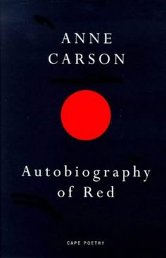 Autobiography Of Red (Cape Poetry): Amazon.co.uk: Anne Carson: 9780224059732: Books