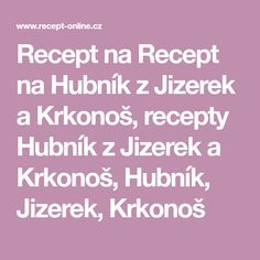 Recept na Recept na Hubník z Jizerek a Krkonoš, recepty Hubník z Jizerek a Krkonoš, Hubník, Jizerek, Krkonoš Hamburger, Burgers