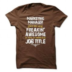 Are you an Marketing Manager T-Shirt Hoodie Sweatshirts aua. Check price ==► http://graphictshirts.xyz/?p=43026