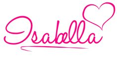 Isabella name logo Tatto Name, What Is Happiness, Name Boards, Bee Tattoo, Name Wall Decals, Name Logo, Name Design, Cool Names, Tattoo Ideas