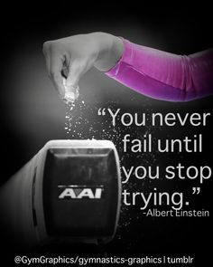 You never fail until you stop trying. -Albert Einstein    (Original photo: Gregory Bull)