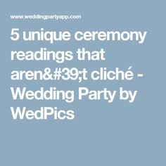 5 unique ceremony readings that aren't cliché - Wedding Party by WedPics
