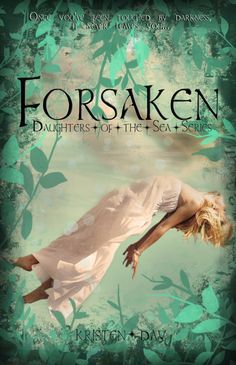 ♒♒♒ RE RELEASE DAY BLITZ: FORSAKEN (DAUGHTERS OF THE SEA #1) by KRISTEN DAY + A FIRE FAIRY REVIEW ♒♒♒