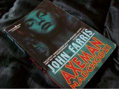 JOHN FARRIS - ''AXEMAN NADCHODZI'' ROK WYDANIA 1992