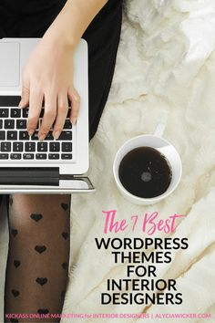 Here's the 7 best Wordpress themes for your interior designer website.