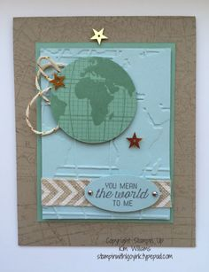 Stampin Up Occasions Catalog. Going Global stamp set and World Traveler emboss folder. Love this card idea for a masculine card. I used the colors of earth and sky. World Map stamp set for card base. Kim Williams.  www.stampinwithkjoyink.typepad.com