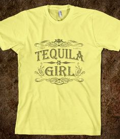 Tequila Girl. I need to get it