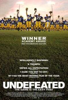 """""""Undefeated"""" movie poster, 2012. This documentary chronicles three underprivileged students from inner-city Memphis and their volunteer football coach who beat the odds on and off the field. Winner of the Academy Award for Best Documentary Feature. Best Documentaries On Netflix, Waiting For Superman, Football Movies, Netflix Shows To Watch, Fiction Film, Universal Pictures, Documentary Film, Short Film, Nonfiction"""