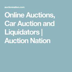 Online Auctions, Car Auction and Liquidators   Auction Nation