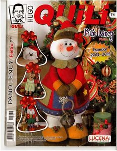 Revista Quili #74 Especial 2014-2015 - Rosymar N - Picasa Web Albums Christmas Toys, Christmas Projects, Christmas Stockings, Christmas Wreaths, Christmas Ornaments, Book Crafts, Crafts To Do, Felt Crafts, Craft Books