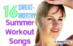 16 sweat-wothy summer workout song: Let's Go, Titanium, LIghts, Burn it Down, Runaways, Payphone, Everybody Talks, Good Time, Blow Me (one last kiss), Drive By, Where Have you Been, Scream, Anna Sun-Walk the Moon
