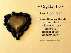 Sore feet, bones, grounding. Onyx and Smokey Quartz Healing Crystals