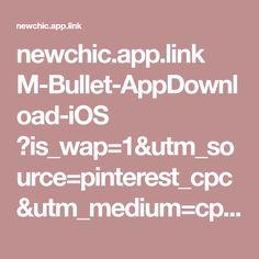 newchic.app.link M-Bullet-AppDownload-iOS ?is_wap=1&utm_source=pinterest_cpc&utm_medium=cpc&utm_campaign=ws-socofy-2-b-gokw-m&utm_content=2150&utm_design=0&