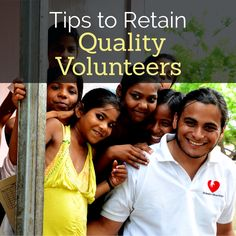 Volunteer Recruiting - Tips to Retain Quality Volunteers