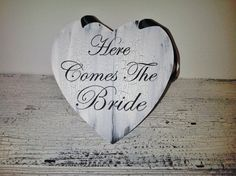 Here Comes the Bride Wedding Sign  READY TO SHIP