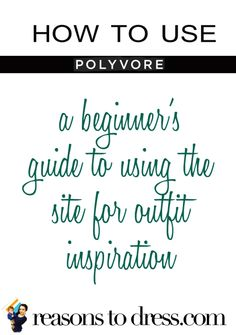 How to use POLYVORE � A Beginner�s Guide to Using the Site for Outfit Inspiration