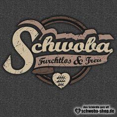 Schwoba: Furchtlos und treu - Schwaben - schwäbische Shirts von www.schwoba-shop.de