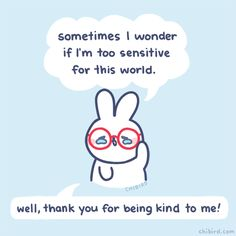Ah friends… it can be hard being so sensitive in a world that's quick to be tough and cold. Sometimes I wish I were a different person, but most times I don't really want to change… because being sensitive to my feelings helped me connect with you. Cute Motivational Quotes, Cute Inspirational Quotes, Cheer Up Quotes, Happy Quotes, Self Love Quotes, Words Quotes, Qoutes, Trauma, Chibird