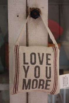 Love You More Hanging Pillow~Primitive~Country~Farmhouse~Red