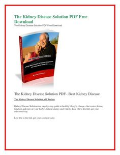 The Kidney Disease Solution PDF Free Download Kidney Disease Solution PDF Ebook Download Free