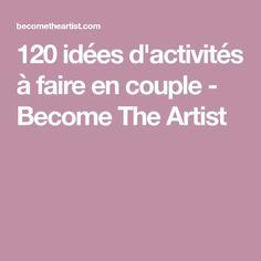 120 idées d'activités à faire en couple - Become The Artist