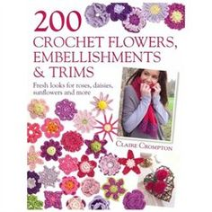 #Baker and Taylor         #Everything ElseWholesale Lots                      #Crochet #Flowers #Embellishments #Trims #Contemporary #Designs #Embellishing #Your #Accessories #Crochet #Flowers #Embellishments #Trims                   200 Crochet Flowers Embellishments & Trims Contemporary Designs For Embellishing All Of Your Accessories 200 Crochet Flowers Embellishments & Trims                                   http://www.snaproduct.com/product.aspx?PID=7698232