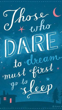 Dare To Dream First Go To Sleep iPhone 5 Wallpaper