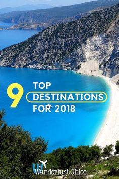 9 Top Destinations for 2018 | #travel #travelinspiration #2018travel #chile #menorca #corfu #canada