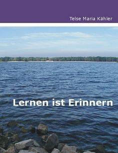 """""""Lernen ist Erinnern"""" von Telse Maria Kähler #eBook"""